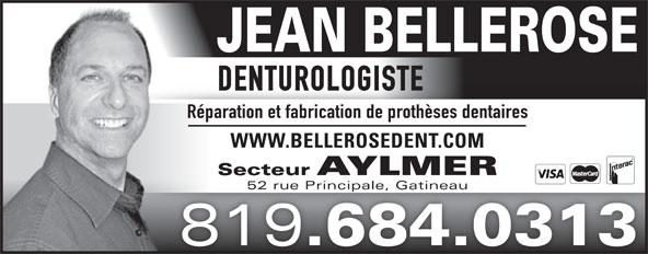 Bellerose Jean (819-684-0313) - Annonce illustrée======= - JEAN BELLEROSE DENTUROLOGISTEDENTUROLOGISTE Réparation et fabrication de prothèses dentaires WWW.BELLEROSEDENT.COM Secteur AYLMER 52 rue Principale, Gatineau 819 .684.0313