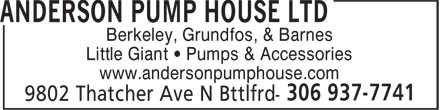 Anderson Pump House Ltd (306-937-7741) - Annonce illustrée======= - Berkeley, Grundfos, & Barnes Little Giant • Pumps & Accessories www.andersonpumphouse.com