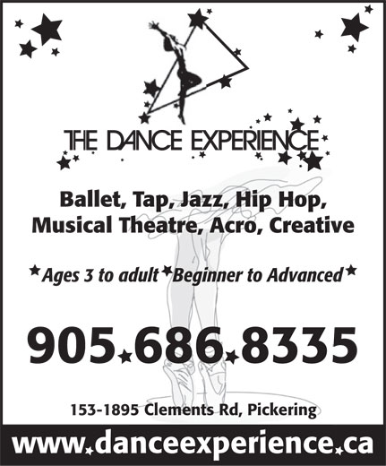 The Dance Experience (905-686-8335) - Annonce illustrée======= - Ballet, Tap, Jazz, Hip Hop, Musical Theatre, Acro, Creative Ages 3 to adult   Beginner to Advanced 905 686 8335 153-1895 Clements Rd, Pickering www danceexperience ca