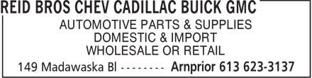 Reid Bros Chev Cadillac Buick GMC (613-623-3137) - Annonce illustrée======= - AUTOMOTIVE PARTS & SUPPLIES DOMESTIC & IMPORT WHOLESALE OR RETAIL