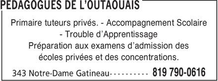 Pedagogues de l'outaouais (819-790-0616) - Display Ad - Primaire tuteurs privés. - Accompagnement Scolaire - Trouble d'Apprentissage Préparation aux examens d'admission des écoles privées et des concentrations.