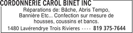 Cordonnerie Carol Binet Inc (819-375-7644) - Annonce illustrée======= - Réparations de: Bâche, Abris Tempo, Bannière Etc... Confection sur mesure de housses, coussins et bancs.