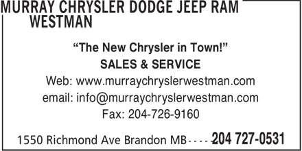 """Murray Chrysler Dodge Jeep Ram Westman (204-727-0531) - Annonce illustrée======= - """"The New Chrysler in Town!"""" SALES & SERVICE Web: www.murraychryslerwestman.com email: info@murraychryslerwestman.com Fax: 204-726-9160"""