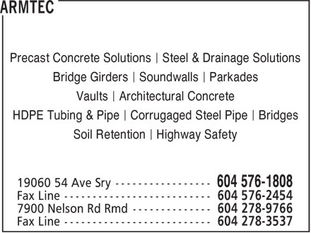 Armtec (604-576-1808) - Annonce illustrée======= - Precast Concrete Solutions § Steel & Drainage Solutions Bridge Girders § Soundwalls § Parkades Vaults § Architectural Concrete HDPE Tubing & Pipe § Corrugaged Steel Pipe § Bridges Soil Retention § Highway Safety
