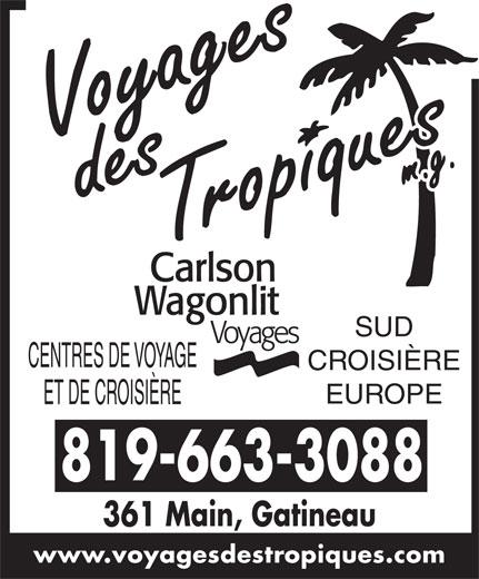 Voyages des Tropiques (819-663-3088) - Annonce illustrée======= - SUD CENTRES DE VOYAGE CROISIÈRE EUROPE ET DE CROISIÈRE 819-663-3088 361 Main, Gatineau www.voyagesdestropiques.com