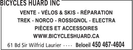 Bicycles Huard Inc (450-467-4604) - Annonce illustrée======= - VENTE - VÉLOS & SKIS - RÉPARATION TREK - NORCO - ROSSIGNOL - ELECTRA PIÈCES ET ACCESSOIRES WWW.BICYCLESHUARD.CA VENTE - VÉLOS & SKIS - RÉPARATION TREK - NORCO - ROSSIGNOL - ELECTRA PIÈCES ET ACCESSOIRES WWW.BICYCLESHUARD.CA