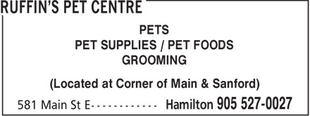 Ruffin's Pet Centre (905-527-0027) - Display Ad - PETS PET SUPPLIES / PET FOODS GROOMING (Located at Corner of Main & Sanford)
