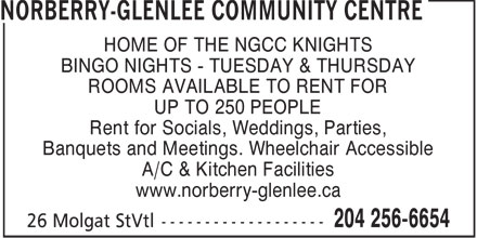 Norberry-Glenlee Community Centre (204-256-6654) - Display Ad - HOME OF THE NGCC KNIGHTS BINGO NIGHTS - TUESDAY & THURSDAY ROOMS AVAILABLE TO RENT FOR UP TO 250 PEOPLE Rent for Socials, Weddings, Parties, Banquets and Meetings. Wheelchair Accessible A/C & Kitchen Facilities www.norberry-glenlee.ca