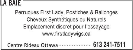 La Baie (613-241-7511) - Annonce illustrée======= - Perruques First Lady, Postiches & Rallonges Cheveux Synthétiques ou Naturels Emplacement discret pour l'essayage www.firstladywigs.ca
