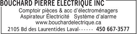 Bouchard Pierre Electrique Inc (450-667-3577) - Annonce illustrée======= - Aspirateur Électricité Système d'alarme www.bouchardelectrique.ca Comptoir pièces & acc d'électroménagers