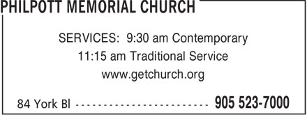 Philpott Memorial Church (905-527-4802) - Display Ad - SERVICES: 9:30 am Contemporary 11:15 am Traditional Service www.getchurch.org  SERVICES: 9:30 am Contemporary 11:15 am Traditional Service www.getchurch.org