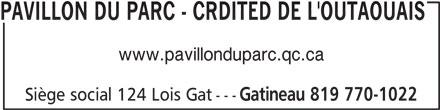 Pavillion Du Parc - CRDITED de l'Outaouais (819-770-1022) - Annonce illustrée======= - PAVILLON DU PARC - CRDITED DE L'OUTAOUAIS www.pavillonduparc.qc.ca Siège social 124 Lois Gat--- Gatineau 819 770-1022