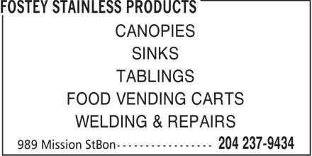Fostey Stainless Products (204-237-9434) - Annonce illustrée======= - CANOPIES SINKS TABLINGS FOOD VENDING CARTS WELDING & REPAIRS  CANOPIES SINKS TABLINGS FOOD VENDING CARTS WELDING & REPAIRS