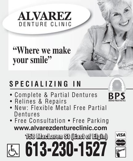 Alvarez H D (613-230-1527) - Annonce illustrée======= - Where we make your smile SPECIALIZING IN Complete & Partial Dentures Relines & Repairs New: Flexible Metal Free Partial Dentures Free Consultation   Free Parking www.alvarezdentureclinic.com 158 MacLaren St (East of Elgin)  Where we make your smile SPECIALIZING IN Complete & Partial Dentures Relines & Repairs New: Flexible Metal Free Partial Dentures Free Consultation   Free Parking www.alvarezdentureclinic.com 158 MacLaren St (East of Elgin)  Where we make your smile SPECIALIZING IN Complete & Partial Dentures Relines & Repairs New: Flexible Metal Free Partial Dentures Free Consultation   Free Parking www.alvarezdentureclinic.com 158 MacLaren St (East of Elgin)  Where we make your smile SPECIALIZING IN Complete & Partial Dentures Relines & Repairs New: Flexible Metal Free Partial Dentures Free Consultation   Free Parking www.alvarezdentureclinic.com 158 MacLaren St (East of Elgin)  Where we make your smile SPECIALIZING IN Complete & Partial Dentures Relines & Repairs New: Flexible Metal Free Partial Dentures Free Consultation   Free Parking www.alvarezdentureclinic.com 158 MacLaren St (East of Elgin)  Where we make your smile SPECIALIZING IN Complete & Partial Dentures Relines & Repairs New: Flexible Metal Free Partial Dentures Free Consultation   Free Parking www.alvarezdentureclinic.com 158 MacLaren St (East of Elgin)