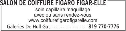 Salon De Coiffure Figaro Figar-elle (819-770-7776) - Annonce illustrée======= - soin capillaire maquillage avec ou sans rendez-vous www.coiffurefigarofigarelle.com avec ou sans rendez-vous soin capillaire maquillage www.coiffurefigarofigarelle.com