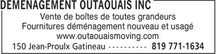 Outaouais Moving Inc. (819-771-1634) - Display Ad - Vente de boîtes de toutes grandeurs Fournitures déménagement nouveau et usagé www.outaouaismoving.com