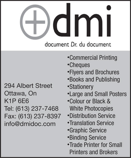 Majemta Documents (613-237-7468) - Annonce illustrée======= - Commercial Printing Cheques Flyers and Brochures Books and Publishing 294 Albert Street Stationery Ottawa, On Large and Small Posters K1P 6E6 Colour or Black & White Photocopies Tel: (613) 237-7468 Distribution Service Fax: (613) 237-8397 Translation Service info@dmidoc.com Graphic Service Binding Service Trade Printer for Small Printers and Brokers