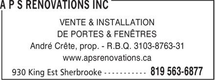 A P S Rénovations Inc (819-563-6877) - Annonce illustrée======= - DE PORTES & FENÊTRES André Crête, prop. - R.B.Q. 3103-8763-31 www.apsrenovations.ca VENTE & INSTALLATION
