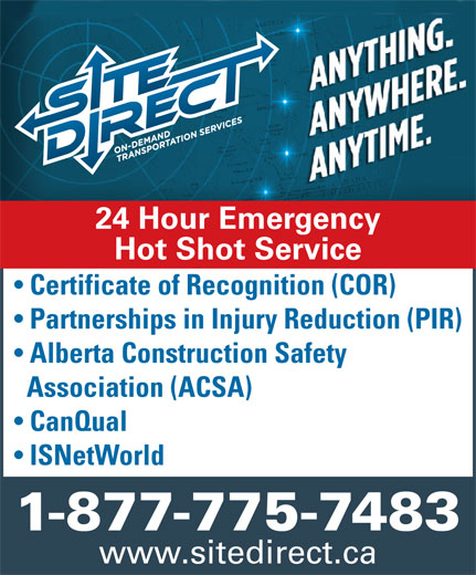 Site Direct Ltd (1-877-775-7483) - Annonce illustrée======= - 24 Hour Emergency Hot Shot Service Certificate of Recognition (COR) Partnerships in Injury Reduction (PIR) Alberta Construction Safety Association (ACSA) CanQual ISNetWorld 1-877-775-7483 www.sitedirect.ca