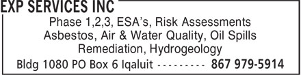 Exp Global (867-979-5914) - Annonce illustrée======= - Phase 1,2,3, ESA's, Risk Assessments Asbestos, Air & Water Quality, Oil Spills Remediation, Hydrogeology