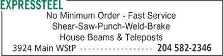 Expressteel (204-582-2346) - Annonce illustrée======= - No Minimum Order - Fast Service Shear-Saw-Punch-Weld-Brake House Beams & Teleposts