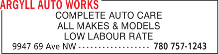 Argyll Auto Works (780-757-1243) - Display Ad - COMPLETE AUTO CARE ALL MAKES & MODELS LOW LABOUR RATE