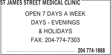 St James Street Medical Clinic (204-774-1868) - Annonce illustrée======= - OPEN 7 DAYS A WEEK DAYS - EVENINGS & HOLIDAYS FAX: 204-774-7303