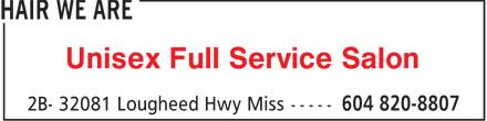 Hair We Are (604-820-8807) - Display Ad - Unisex Full Service Salon