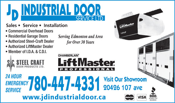 J D Industrial Door Service Ltd (780-447-4331) - Display Ad - Sales    Service    Installation Commercial Overhead Doors Residential Garage Doors Serving Edmonton and Area Authorized Steel-Craft Dealer for Over 30 Years Authorized LiftMaster Dealer Member of I.D.A. & C.D.I.  Member of I.D.A. & C.D.I. Visit Our Showroom 780-447-4331 www.jdindustrialdoor.ca