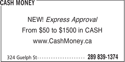 Cash Money (905-873-8797) - Display Ad - NEW! Express Approval From $50 to $1500 in CASH www.CashMoney.ca