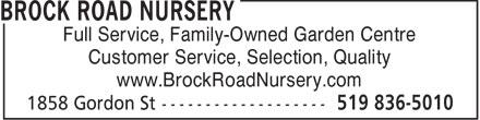 Brock Road Nursery (519-836-5010) - Annonce illustrée======= - Full Service, Family-Owned Garden Centre Customer Service, Selection, Quality www.BrockRoadNursery.com