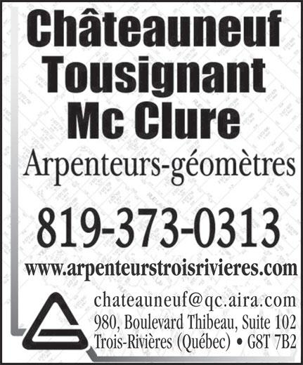 Châteauneuf, Tousignant, Mc Clure (819-373-0313) - Annonce illustrée======= - www.arpenteurstroisrivieres.com 980, Boulevard Thibeau, Suite 102 Trois-Rivières (Québec)   G8T 7B2