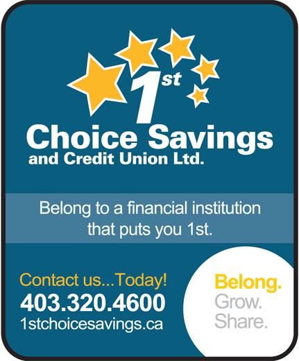 1st Choice Savings & Credit Union Ltd (403-320-4600) - Annonce illustrée======= -