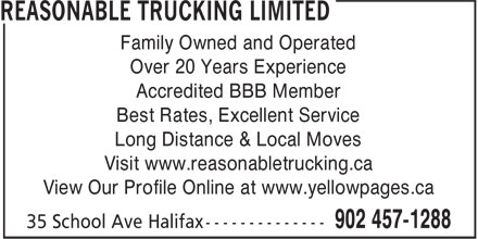Reasonable Trucking Limited (902-457-1288) - Annonce illustrée======= - Family Owned and Operated Over 20 Years Experience Accredited BBB Member Best Rates, Excellent Service Long Distance & Local Moves Visit www.reasonabletrucking.ca View Our Profile Online at www.yellowpages.ca