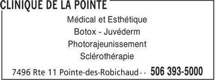 Clinique de la Pointe (506-393-5000) - Annonce illustrée======= - Médical et Esthétique Botox - Juvéderm Photorajeunissement Sclérothérapie