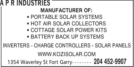 A P R Industries (204-452-9907) - Annonce illustrée======= - MANUFACTURER OF: • PORTABLE SOLAR SYSTEMS • HOT AIR SOLAR COLLECTORS • COTTAGE SOLAR POWER KITS • BATTERY BACK UP SYSTEMS INVERTERS - CHARGE CONTROLLERS - SOLAR PANELS WWW.KOZISOLAR.COM MANUFACTURER OF: • PORTABLE SOLAR SYSTEMS • HOT AIR SOLAR COLLECTORS • COTTAGE SOLAR POWER KITS • BATTERY BACK UP SYSTEMS INVERTERS - CHARGE CONTROLLERS - SOLAR PANELS WWW.KOZISOLAR.COM
