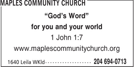 """Maples Community Church (204-694-0713) - Annonce illustrée======= - """"God's Word"""" for you and your world 1 John 1:7 www.maplescommunitychurch.org  """"God's Word"""" for you and your world 1 John 1:7 www.maplescommunitychurch.org"""