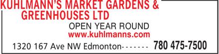 Kuhlmann's Market Gardens & Greenhouses Ltd (780-475-7500) - Annonce illustrée======= - OPEN YEAR ROUND www.kuhlmanns.com OPEN YEAR ROUND www.kuhlmanns.com