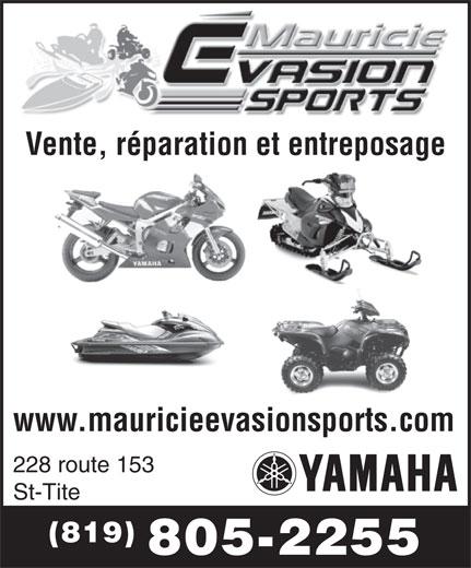 Mauricie Evasion Sports (418-365-3223) - Display Ad - Vente, réparation et entreposage www.mauricieevasionsports.com 228 route 153 St-Tite (819) 805-2255