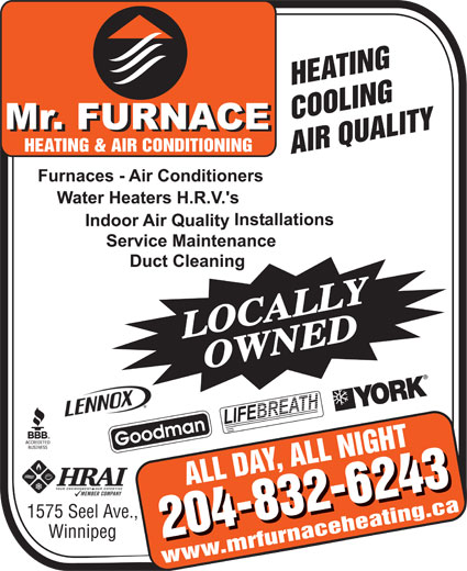 Mr Furnace Heating And Air Conditioning (204-832-6243) - Display Ad - LOCALLYOWNED 1575 Seel Ave., Winnipeg www.mrfurnaceheating.ca LOCALLYOWNED 1575 Seel Ave., Winnipeg www.mrfurnaceheating.ca
