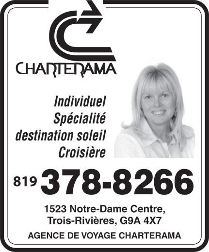 Agence de Voyage Charterama (819-378-8266) - Annonce illustrée======= - Individuel Spécialité destination soleil Croisière 819 378-8266 1523 Notre-Dame Centre, Trois-Rivières, G9A 4X7 AGENCE DE VOYAGE CHARTERAMA