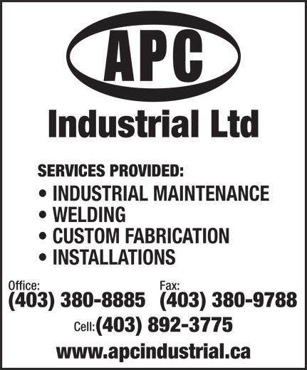 APC Industrial Ltd (403-380-8885) - Annonce illustrée======= - Industrial Ltd SERVICES PROVIDED: INDUSTRIAL MAINTENANCE WELDING CUSTOM FABRICATION INSTALLATIONS Office: Fax: (403) 380-8885(403) 380-9788 Cell: (403) 892-3775 www.apcindustrial.ca