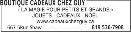 Boutique Cadeaux Chez Guy (819-536-7908) - Annonce illustrée======= - « LA MAGIE POUR PETITS ET GRANDS » JOUETS - CADEAUX - NOËL www.cadeauxchezguy.ca