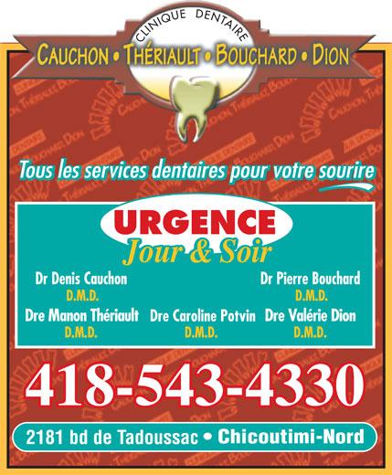 Clinique Dentaire Cauchon Thériault Bouchard Dion (418-543-4330) - Annonce illustrée======= - Chicoutimi-Nord 2181 bd de Tadoussac 418-543-4330
