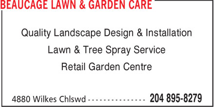 Beaucage Lawn & Garden Care (204-895-8279) - Annonce illustrée======= - Quality Landscape Design & Installation Lawn & Tree Spray Service Retail Garden Centre