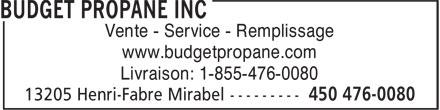 Budget Propane Inc (450-476-0080) - Annonce illustrée======= - Vente - Service - Remplissage www.budgetpropane.com Livraison: 1-855-476-0080  Vente - Service - Remplissage www.budgetpropane.com Livraison: 1-855-476-0080  Vente - Service - Remplissage www.budgetpropane.com Livraison: 1-855-476-0080  Vente - Service - Remplissage www.budgetpropane.com Livraison: 1-855-476-0080  Vente - Service - Remplissage www.budgetpropane.com Livraison: 1-855-476-0080  Vente - Service - Remplissage www.budgetpropane.com Livraison: 1-855-476-0080  Vente - Service - Remplissage www.budgetpropane.com Livraison: 1-855-476-0080  Vente - Service - Remplissage www.budgetpropane.com Livraison: 1-855-476-0080  Vente - Service - Remplissage www.budgetpropane.com Livraison: 1-855-476-0080
