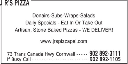J R's Pizza Ltd (902-892-3111) - Annonce illustrée======= - Daily Specials - Eat In Or Take Out Artisan, Stone Baked Pizzas - WE DELIVER! www.jrspizzapei.com Donairs-Subs-Wraps-Salads