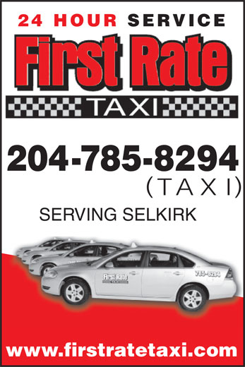First Rate Taxi (204-785-8294) - Display Ad - 24 HOUR 204-785-8294 TAXI SERVING SELKIRK SERVICE www.firstratetaxi.com