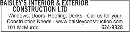 Baisley's Interior & Exterior Construction (506-624-9328) - Display Ad - Windows, Doors, Roofing, Decks - Call us for your Construction Needs - www.baisleyconstruction.com