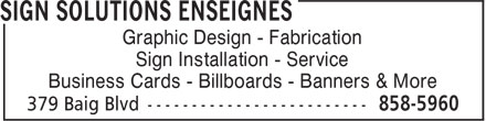Sign Solutions Enseignes (506-858-5960) - Annonce illustrée======= - Graphic Design - Fabrication Sign Installation - Service Business Cards - Billboards - Banners & More
